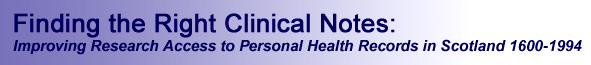 Finding the Right Clinical Notes: Improving Research Access to Personal Health ecords in Scotland 1600-1994